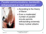 parallel communications bandwidth enhancement or fault tolerance5