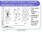 parallel communications bandwidth enhancement or fault tolerance6