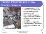 parallel transmissions in low latency networks