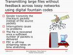 transmitting large files without feedback across lossy networks using digital fountain codes