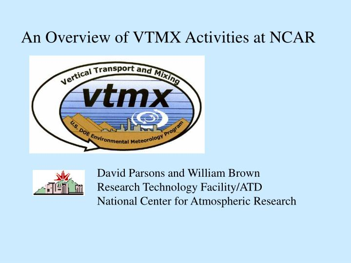 an overview of vtmx activities at ncar n.