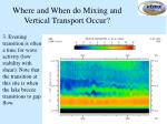 where and when do mixing and vertical transport occur