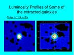 luminosity profiles of some of the extracted galaxies