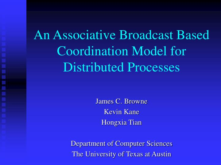 an associative broadcast based coordination model for distributed processes n.