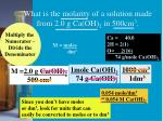 what is the molarity of a solution made from 2 0 g ca oh 2 in 500cm 3