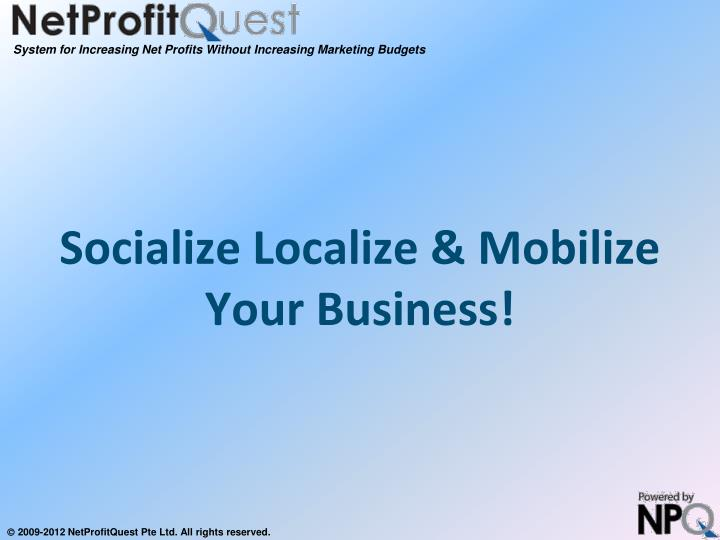 socialize localize mobilize your business n.