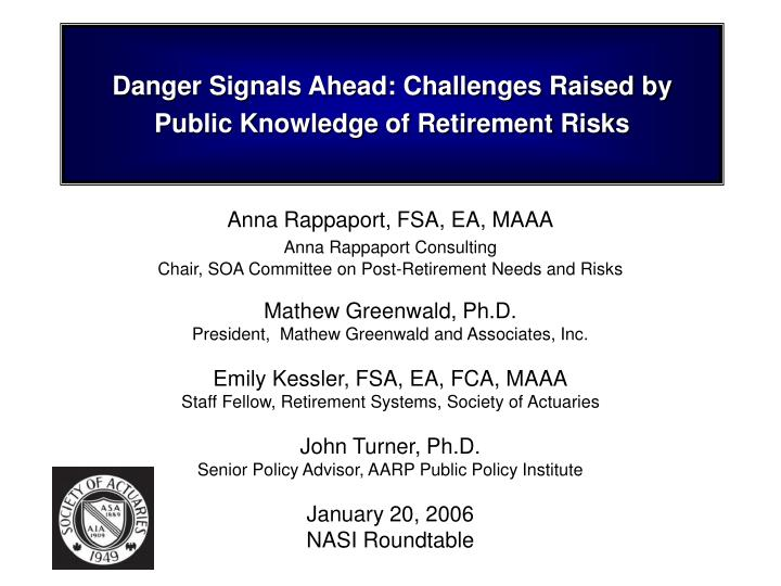 danger signals ahead challenges raised by public knowledge of retirement risks n.