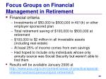 focus groups on financial management in retirement1