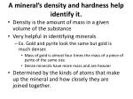 a mineral s density and hardness help identify it