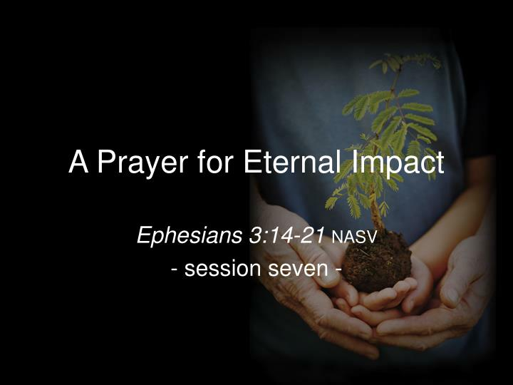 a prayer for eternal impact n.