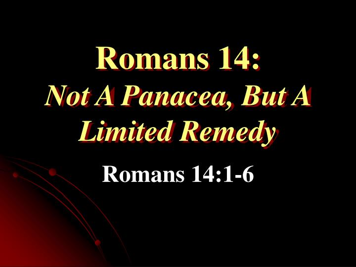 romans 14 not a panacea but a limited remedy n.