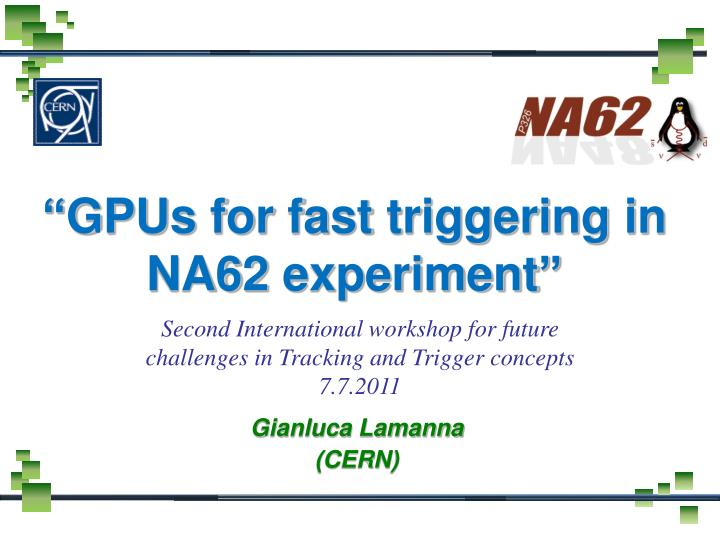 gpus for fast triggering in na62 experiment n.