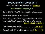 you can win over sin