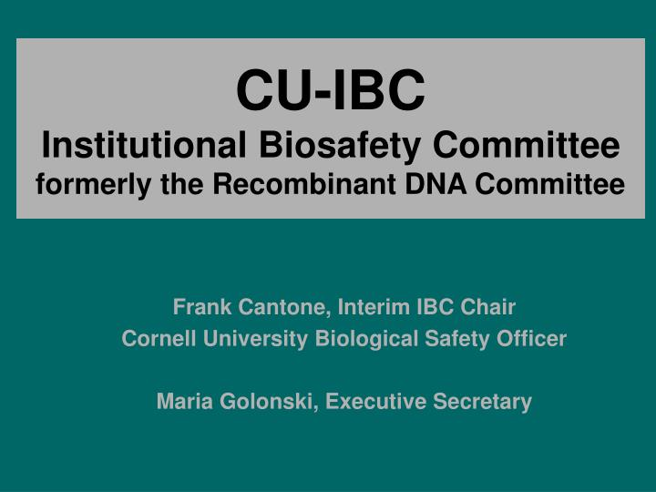 cu ibc institutional biosafety committee formerly the recombinant dna committee n.