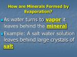 how are minerals formed by evaporation