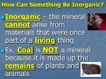 how can something be inorganic