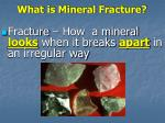 what is mineral fracture