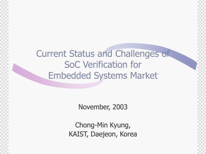 current status and challenges of soc verification for embedded systems market n.