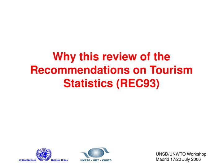 why this review of the recommendations on tourism statistics rec93 n.