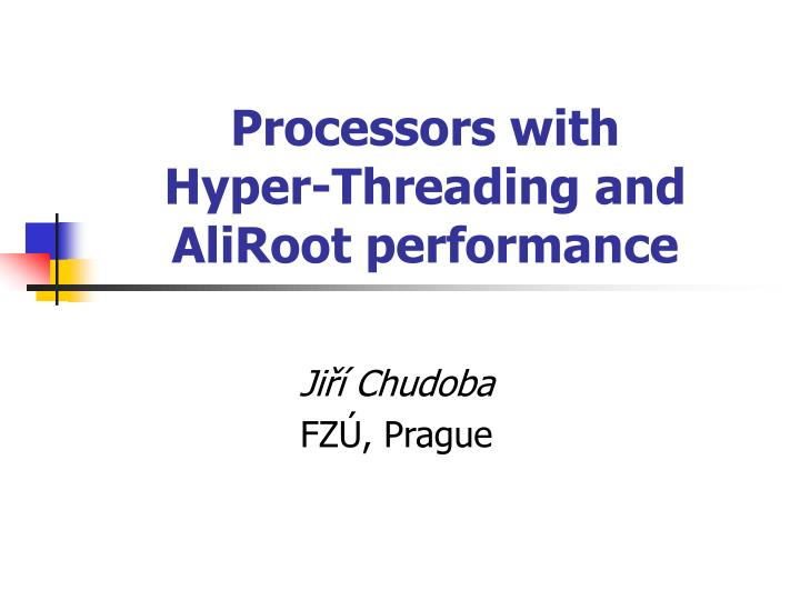 processors with h yper t hreading and aliroot performance n.