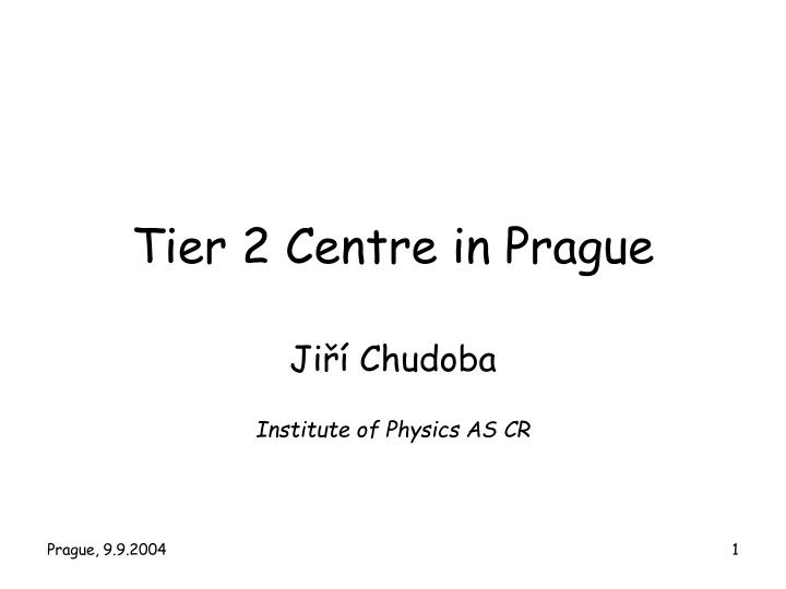 tier 2 centre in prague n.