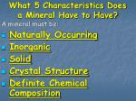 what 5 characteristics does a mineral have to have