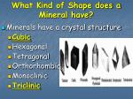 what kind of shape does a mineral have