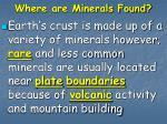 where are minerals found