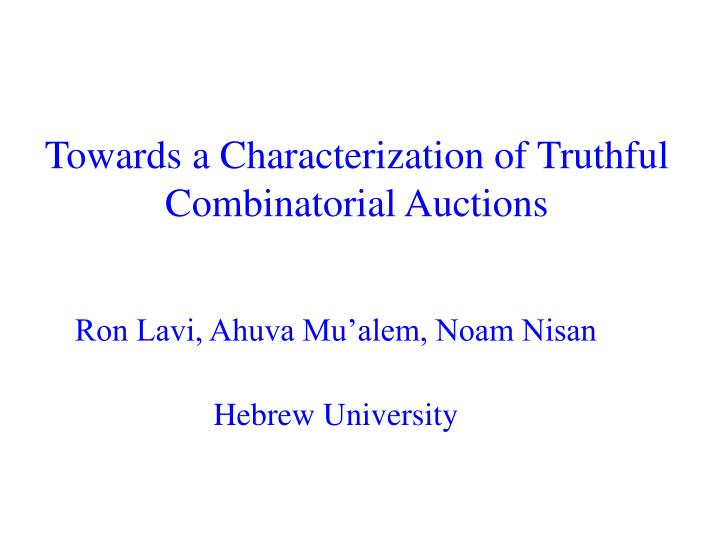 towards a characterization of truthful combinatorial auctions n.