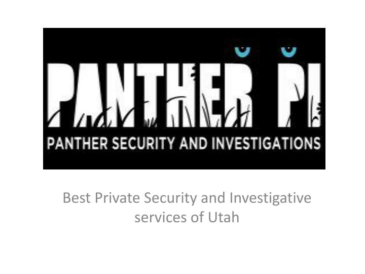 best private security and investigative services of utah n.