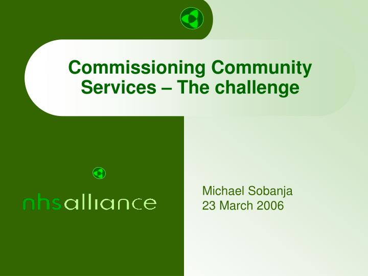 commissioning community services the challenge n.