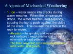 6 agents of mechanical weathering