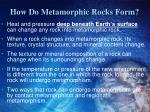 how do metamorphic rocks form