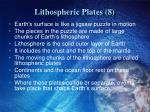 lithospheric plates 8