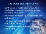the outer and inner cores