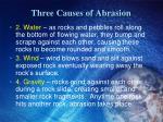 three causes of abrasion