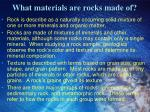 what materials are rocks made of