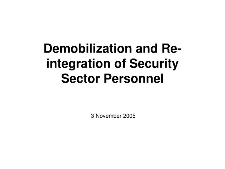 demobilization and re integration of security sector personnel n.