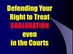 defending your right to treat subluxation even in the courts