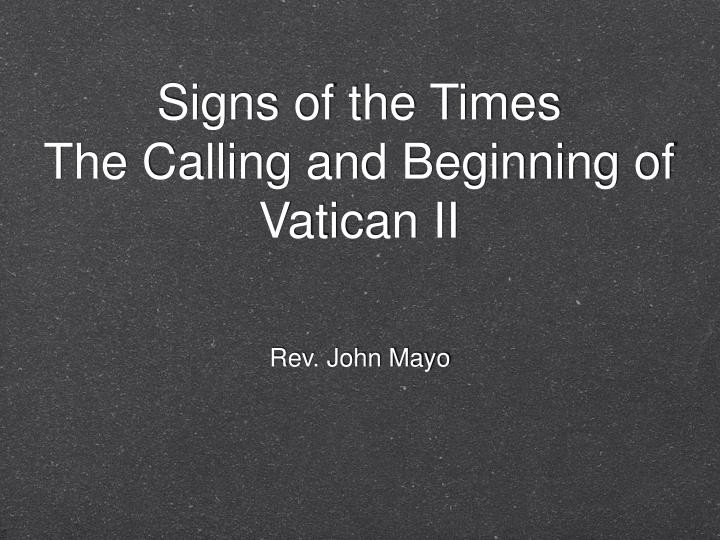 signs of the times the calling and beginning of vatican ii n.