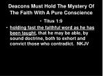 deacons must hold the mystery of the faith with a pure conscience