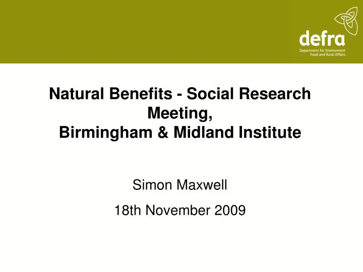 natural benefits social research meeting birmingham midland institute n.