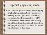 special single chip mode