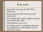 wait mode