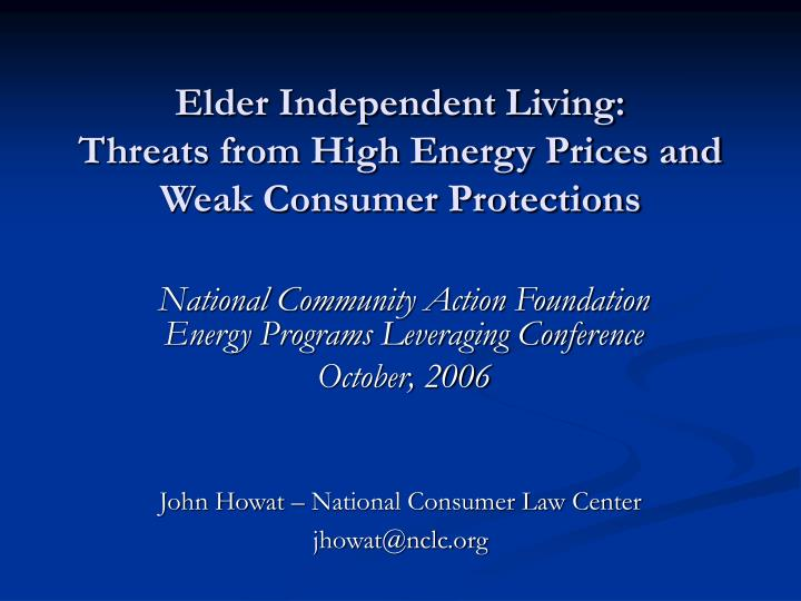 elder independent living threats from high energy prices and weak consumer protections n.