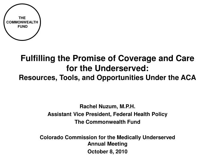 Fulfilling the Promise of Coverage and Care for the Underserved: