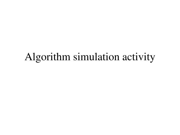 algorithm simulation activity n.