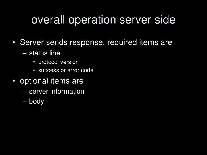 overall operation server side