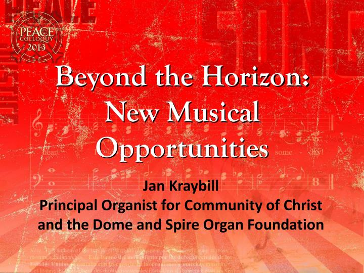 jan kraybill principal organist for community of christ and the dome and spire organ foundation n.