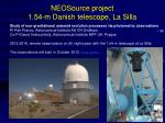 neosource project 1 54 m danish telescope la silla